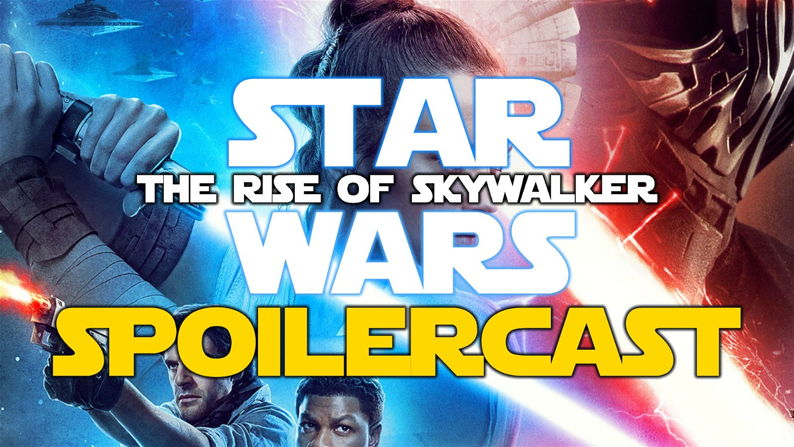 Star Wars Episode IX: The Rise of Skywalker Spoilercast