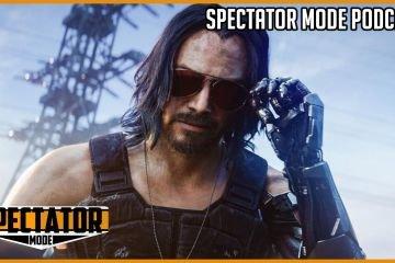 Spectator mode podcast - Cyberpunk 2077 12072020