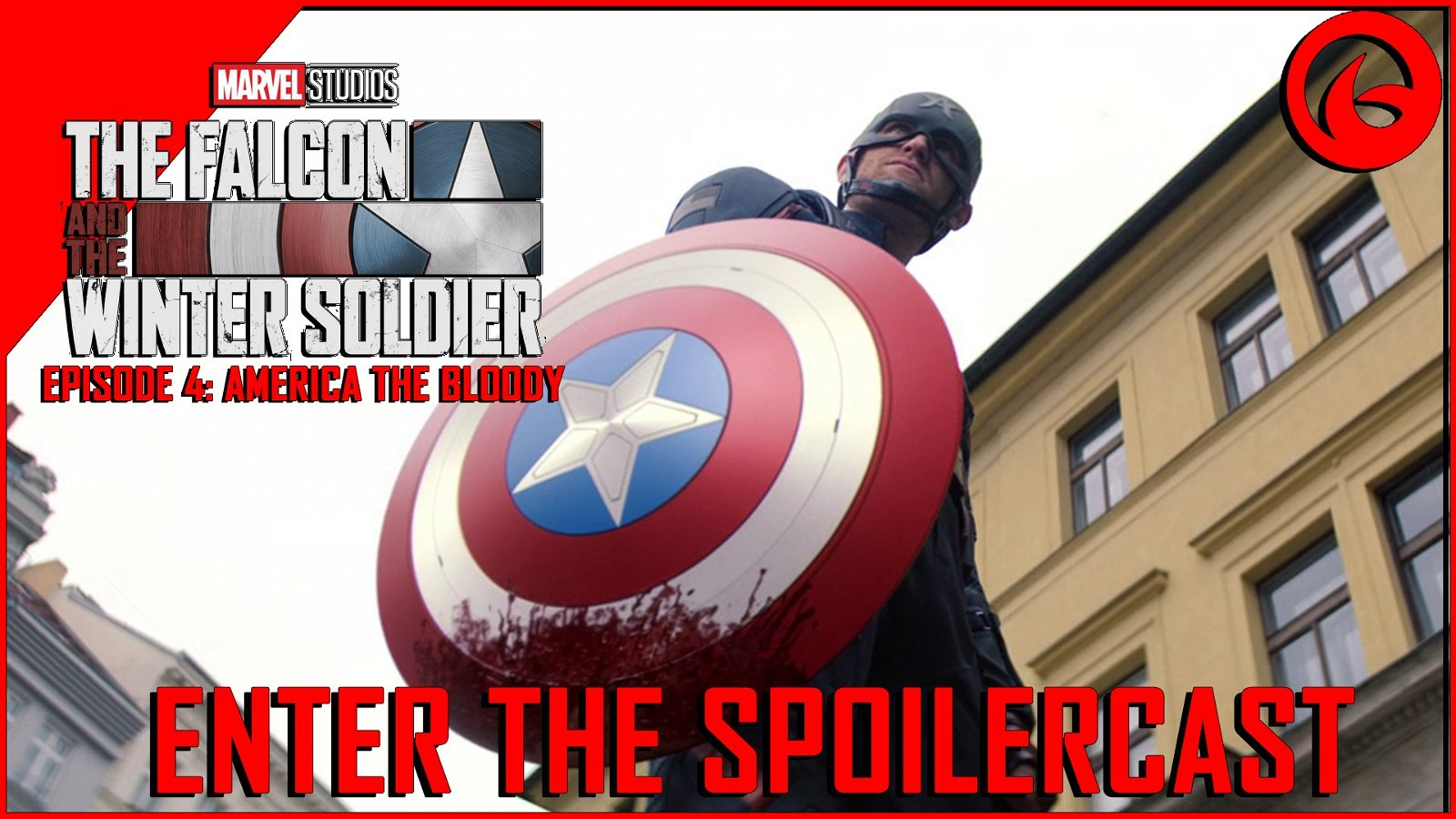 Enter the Spoilercast: The Falcon and The Winter Soldier Episode 4