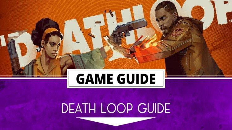Deathloop Guide